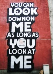 You can look down on me as long as you look at me - Espo